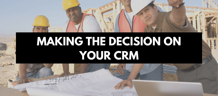 Making the decision on your CRM