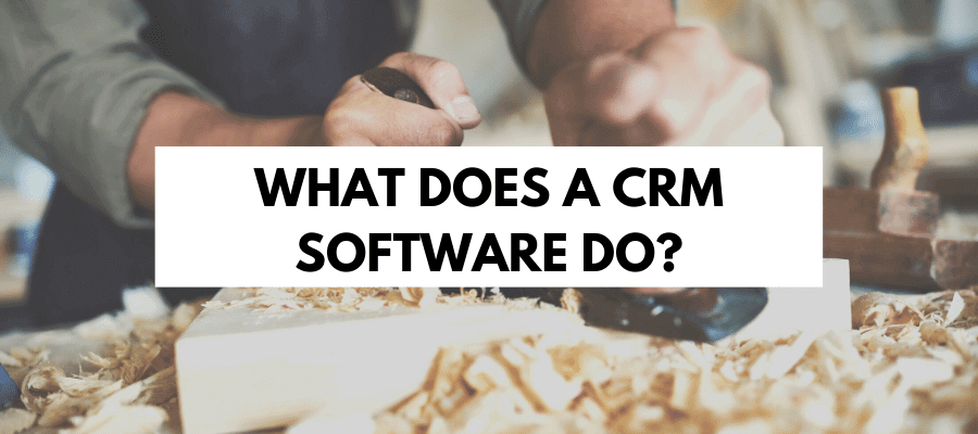 What does a CRM software do?