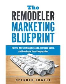 The Remodeler Marketing Blueprint Spencer Powell