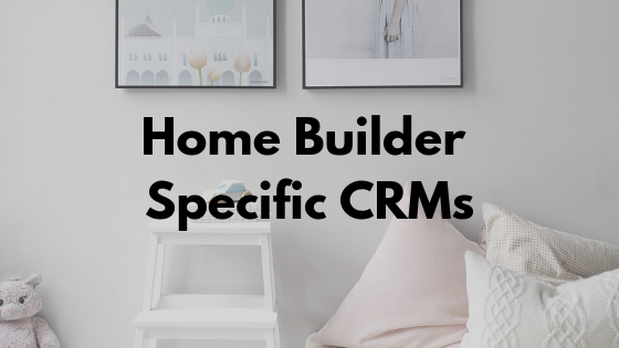 What is the best CRM for Home Builders (2)