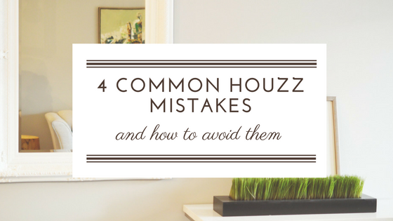 four_common_houzz_mistakes.png